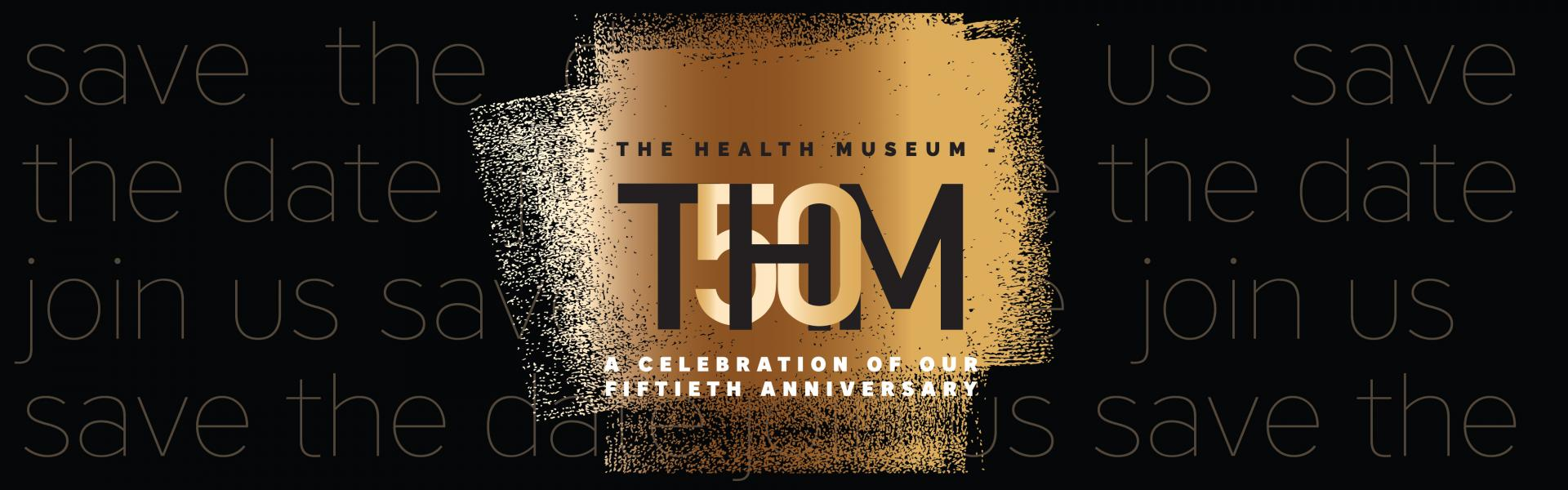 It's The Health Museum's 50th Anniversary!