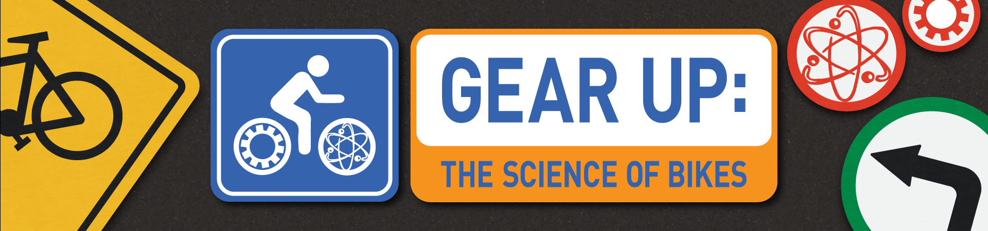 GEAR UP: The Science of Bikes